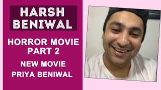 Harsh Beniwal Exclusive Interview Part 2 | Horror Movie 2 | Priya Beniwal