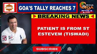 #Breaking: One More Found Positive In Goa From St Estevam, Tally Now Reaches 7