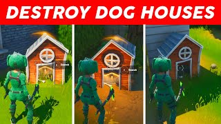 Destroy dog houses Fortnite