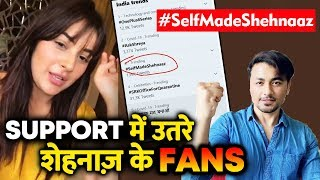 Shehnaz Gill FANS Trend #SelfMadeShehnaaz | BIG SUPPORT For Shehnaz