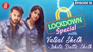 Vatsal Sheth & Ishita Dutta's Heart-To-Heart Tales On Spending Quality Time Together In Lockdown