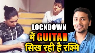 Rashmi Desai LEARNING Guitar During Her Stay At Home