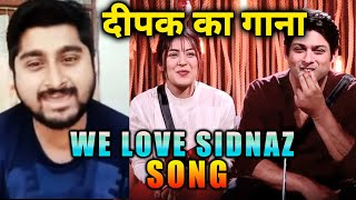 Deepak Thakur NEW SONG For SidNaz | We Love SidNaz | Sidharth Shukla | Shehnaz Gill | EXCLUSIVE
