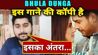 Deepak Thakur CLAIMS Bhula Dunga Song COPIED From This Song | Sidharth Shukla | Shehnaz Gill