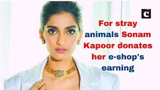 Sonam Kapoor donates her e-shop Bhaane's earning to feed stray animals during Coronavirus lockdown