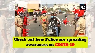 Check out how Police are spreading awareness on COVID-19