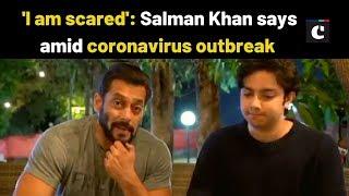 'I am scared': Salman Khan says amid coronavirus outbreak