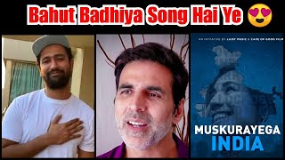 Akshay Kumar Produced New Song Muskurayega India Which Is Need Of The Hour