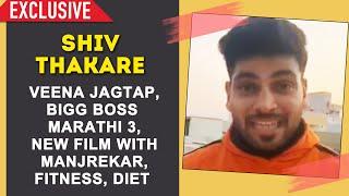 Shiv Thakare Exclusive Interview   Bigg Boss Marathi 3, Veena Jagtap, NEW Film