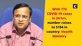 With 773 COVID-19 cases in 24 hrs, number raises to 5194 in country: Health Ministry |COVID-19