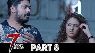 7 Days Telugu Full Movie Part 8 | Latest Telugu Movies | Shakthivel Vasu, Nikesha Patel, Angana Roy