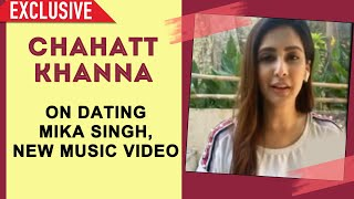 Chahatt Khanna Exclusive Interview | Clarifies On Dating MIKA SINGH, New Music Video With Mika
