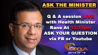????LIVE: Ask The Minister- Vishwajit Rane, Health Minister