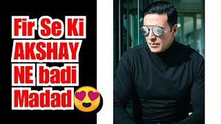 Akshay Kumar Ne Fir Se Ki Badi Madad, Haters Ki Bolti Hui Band