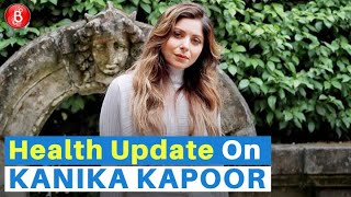 Health Update On Kanika Kapoor After Finally Testing Negative On Coronavirus
