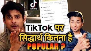How Much Popular Is Sidharth Shukla On Tik Tok?