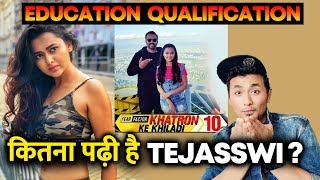 You Will Be Shocked To Know Tejasswi Prakash EDUCATIONAL Qualification