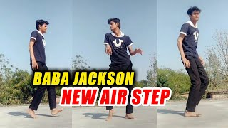 Baba Jackson NEW Dance Move 'AIR STEP' | Amazing Dance Video