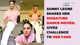 Sunny Leone Shares Her Signature Dance Moves; Gives Challenge To Her Fans | Catch News