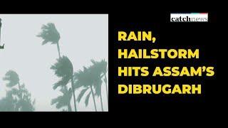 Rain, Hailstorm Hits Assam's Dibrugarh | Latest News | Catch News