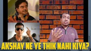 Shatrughan Sinha: Akshay Kumar Ne Ye Thik Nahi Kiya, Bollywood Ne Ab Show Off Karna Shuru Kar Diya!