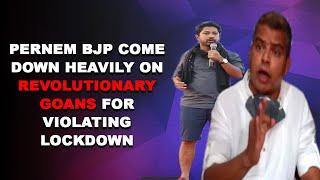 WACTH: Pernem BJP come down heavily on Revolutionary Goans for violating lockdown