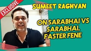Sumeet Raghavan On Journey From Faster Fene To Sarabhai vs Sarabhai