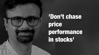 India lockdown: Don't chase price performance in stocks, warns this D-Street veteran | ETMarkets