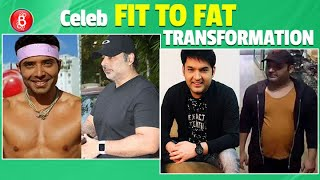 Kapil Sharma To Uday Chopra - Unbelievable Pictures Of Bollywood Celebs Who Went From Fit To Fat