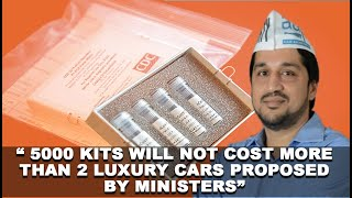 Price of 5000 kits will not be more than 2 luxury cars proposed to be bought by ministers: AAP