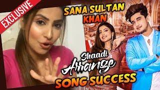 Shaadi Arrange Song Success | Tik Tok Star Sana Sultan Khan Exclusive Interview