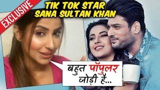 Tik Tok Star Sana Sultan Khan Reaction On SIDNAAZ JODI | Sidharth Shukla, Shehnaz Gill