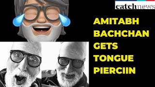 What! Amitabh Bachchan Gets Tongue Piercing Amid Lockdown | Bollywood News | Catch News
