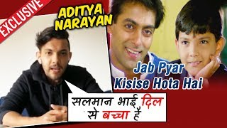 Aditya Narayan Shares Movie Experience With Salman Khan   Jab Pyar Kisise Hota Hai   Exclusive