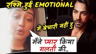 Rashmi Desai EMOTIONAL OUTBURST | Arhaan Khan Controversy And More