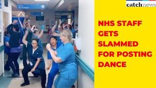 NHS Staff Gets Slammed For Posting Dance Videos Amid Coronavirus Outbreak | Catch news