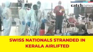 COVID-19 Lockdown: Swiss Nationals Stranded In Kerala Airlifted | Latest News  English | Catch news