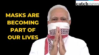 Mann Ki Baat: Due To COVID-19, Masks Are Becoming Part Of Our Lives, Says PM Modi  | Catch News