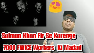 Salman Khan FIR Se Karenge 7000 FWICE Workers Ki Madad!