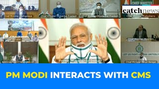 PM Modi Interacts With CMs Via Video Conferencing On COVID-19 Pandemic | Catch News