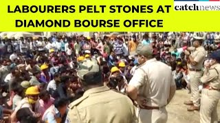 COVID-19: Labourers Pelt Stones At Diamond Bourse Office In Surat | Latest News English | Catch News