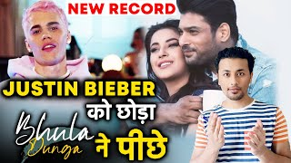 Sidharth Shehnaz's Bhula Dunga Beats Justin Bieber's Sorry On YouTube