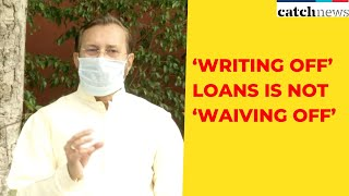 Take Tuition From Chidambaram To Understand 'Writing Off' Loans Is Not 'Waiving Off'| Catch News