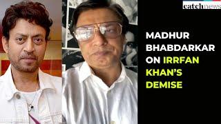 Madhur Bhandarkar on Irrfan Khan's Demise | Latest News In English | Catch  News