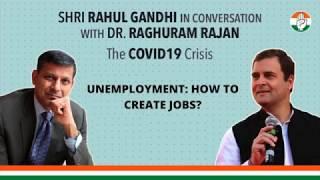 Shri Rahul Gandhi in conversation with Dr. Raghuram Rajan on COVID19 & its economic impact