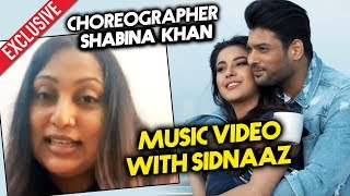 Choreographer Shabina Khan Reaction On Doing Music Video With SIDNAAZ | Sidharth And Shehnaz