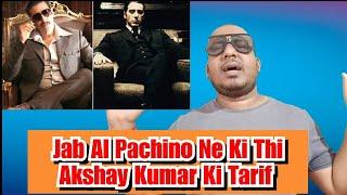Jab Al Pachino Ne Ki Thi Akshay Kumar Ki Jamkar Tarif - Once Upon A Time In Mumbai Dobara