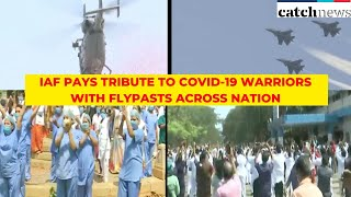 IAF Pays Tribute To COVID-19 Warriors With Flypasts Across Nation | Latest News English | Catch News