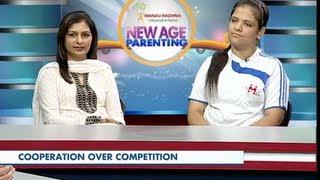 New Age Parenting | Ep 13 (Part 2) | Competition vs Cooperation | Ms. Kanu Priya | Poonam & Manpreet