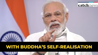 With Buddha's Self-Realisation, India Is Working In Interest Of Humanity: PM Modi | Catch News